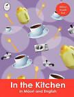 In the Kitchen in Maori and English by Ahurewa Kahukura (Paperback, 2010)