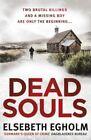 Dead Souls by Elsebeth Egholm (Paperback, 2014)