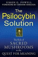 The Psilocybin Solution: The Role of Sacred Mushrooms in the Quest for-ExLibrary