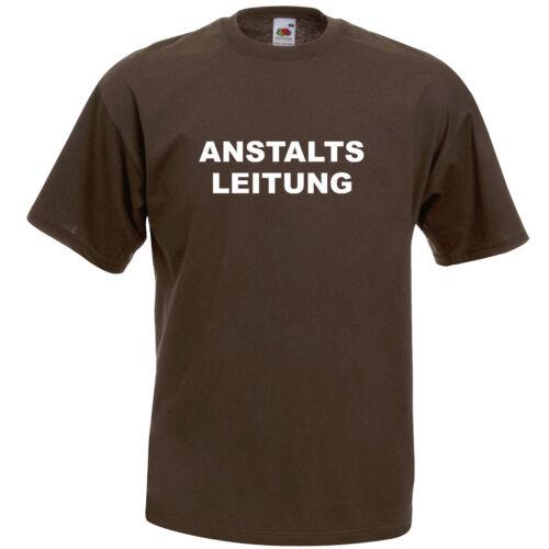 Anstaltsleitung T-Shirt Kult Mottoshirt Funshirt Party Geschenk
