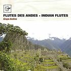 Flutes des Andes [Indian Flutes] by Grupo Andino (CD, Apr-2015, Air Mail Music)