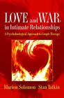 Love and War in Intimate Relationships: Connection, Disconnection, and Mutual Regulation in Couple Therapy by Stan Tatkin, Marion Solomon (Hardback, 2011)