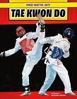 Tae Kwon Do by Thomas K and Heather Adamson (Hardback, 2015)