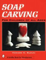 Soap Carving For Children Of All Ages, Book, $0 Shipping