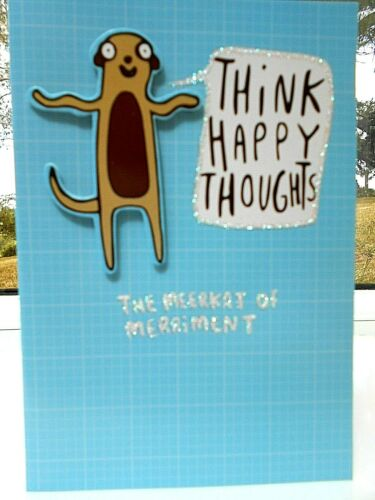 Think Happy Thoughts ~ The Meerkat of Merriment ~ Blank greeting  card ~Free p/&p