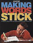 Making Words Stick: Strategies That Build Vocabulary and Reading Comprehension
