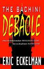 The Bachini Debacle by Eric Eckelman (Paperback / softback, 2006)