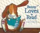 Bunny Loves to Read by Peter Bently (Board book, 2012)