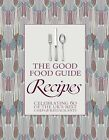 The Good Food Guide: Recipes: Celebrating 60 of the UK's Best Chefs and Restaurants by Which? Books (Hardback, 2010)