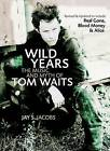 Wild Years: The Music and Myth of Tom Waits by Jay S. Jacobs (Paperback, 2006)