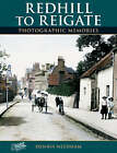 Redhill to Reigate by Dennis Needham (Paperback, 2002)