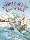 Mokie & Bik Go to Sea by Wendy Orr (Hardback, 2010)