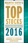 Top Stocks: A Sharebuyer's Guide to Leading Australian Companies: 2016 by Martin Roth (Paperback, 2015)