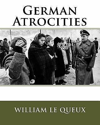 German Atrocities by William Le Queux (1904, Paperback ...