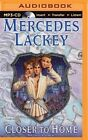 Closer to Home by Mercedes Lackey (CD-Audio, 2015)