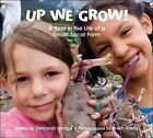 up We Grow a Year in The Life of a Small Local Farm 9781554535613