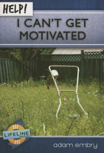 Help! I Can't Get Motivated by Adam Embry (2014, Trade Paperback)