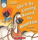 She'll be Coming Round the Mountain by Scholastic New Zealand Limited (Paperback, 2013)