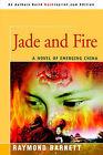 Jade and Fire: A Novel of Emerging China by Raymond J Barnett (Paperback / softback, 2005)