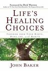 Life's Healing Choices: Freedom from Your Hurts, Hang-Ups, and Habits by John Baker (Other book format, 2007)
