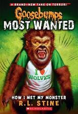 How I Met My Monster (Goosebumps Most Wanted #3) by Stine, R.L.