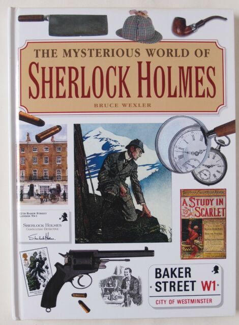 THE MYSTERIOUS WORLD OF SHERLOCK HOLMES / ILLUSTRATED GUIDE / BRUCE WEXLER 2008