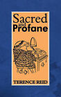 Sacred and Profane by Terence Reid (Paperback / softback, 2007)