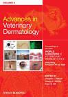 Advances in Veterinary Dermatology: Proceedings of the Sixth World Congress of Veterinary Dermatology, Hong Kong, November 19-22, 2008: v. 6 by John Wiley and Sons Ltd (Hardback, 2010)