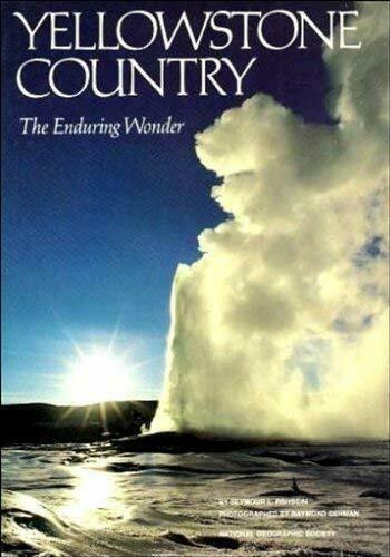 Yellowstone Country : The Enduring Wonder by Fishbein, Seymour L.