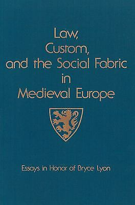 Law, Custom, and the Social Fabric in Medieval Europe by Bachrach, Bernard S