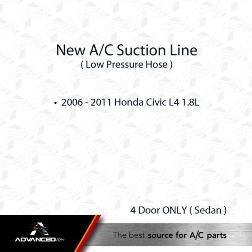 2006 07 08 09 10 2011 Honda Civic L4 1.8L Sedan New AC A//C Suction Line Fits