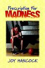 Prescription for Madness by Joy Hancock (Hardback, 2006)