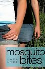 Mosquito Bites 9780595516971 by Lara Hyde Hardcover