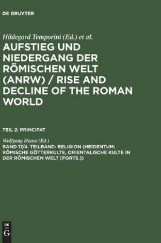Aufstieg Und Niedergang Der Roemischen Welt: Geschichte Und Kultur Roms Im Spieg