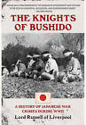 The Knights of Bushido: A History of Japanese War Crimes During World War II by Baron Russell of Liverpool (Paperback, 2013)
