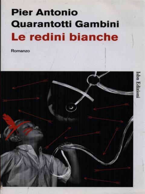 LE REDINI BIANCHE  QUARANTOTTI GAMBINI PIER ANTONIO  ISBN EDIZIONI 2011