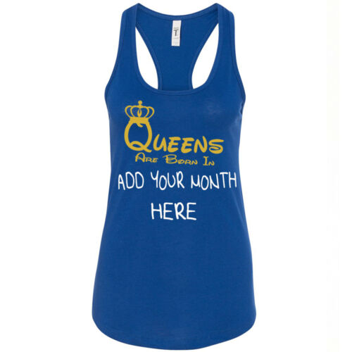 Queens are born TANK TOP ADD YOUR DATE of MONTH Create Custom BIRTHDAY TEE
