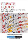 Private Equity: Fund Types, Risks and Returns, and Regulation by John Wiley and Sons Ltd (Hardback, 2010)