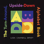 The Turn-around Upside-down Alphabet Book by Lisa Campbell Ernst (Other book format, 2004)