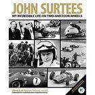 John Surtees: My Incredible Life on Two and Four Wheels by John Surtees, Mike Nicks (Hardback, 2014)
