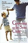 Growing an In-Sync Child: Simple, Fun Activities to Help Every Child Develop, Learn, and Grow by Carol Kranowitz, Joye Newman (Paperback / softback)