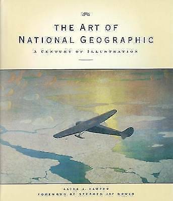 "The Art of ""National Geographic"", Carter, Alice & National Geographic, Used; Goo"