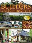 Builders of the Pacific Coast by Lloyd Kahn (Paperback, 2008)
