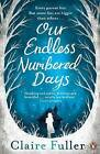 Our Endless Numbered Days by Claire Fuller (Paperback, 2015)