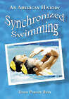 Synchronized Swimming: An American History by Dawn Pawson Bean (Paperback, 2004)