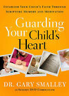 Guarding Your Child's Heart DVD: Establish Your Child's Faith Through Scripture Memory and Meditation by Dr Gary Smalley (DVD video, 2011)