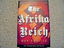 THE AFRIKA REICH-GUY SAVILLE-INTERNATIONAL BEST SELLER-STATED FIRST EDITION-2013