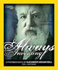 Always Inventing: A Photobiography of Alexander Graham Bell by Tom L Matthews (Paperback / softback, 2015)