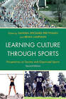 Learning Culture Through Sports: Perspectives on Society and Organized Sports by Rowman & Littlefield (Paperback, 2010)