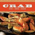 Crab: Buying, Cooking, Cracking by Andrea Froncillo (Hardback, 2007)